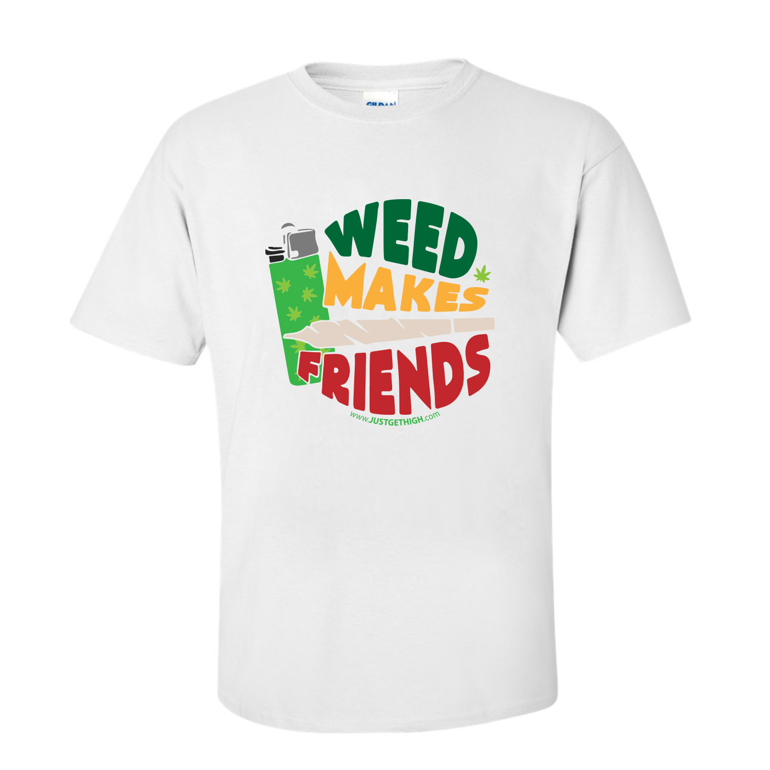 JUST GET HIGH_WEED MAKES FRIENDS_WHITE