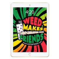 iPAD SCREENSAVER: WEED MAKES FRIENDS