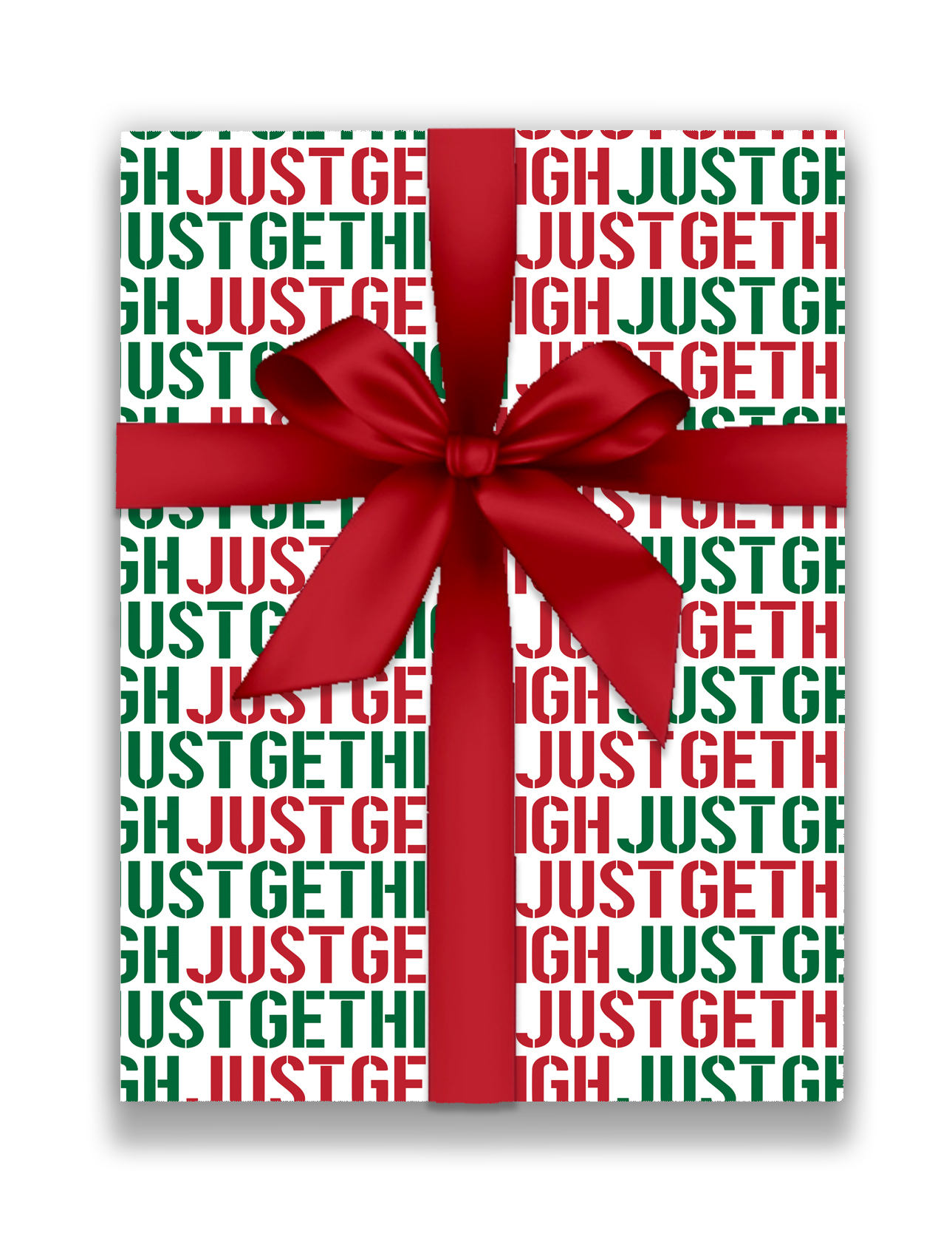 JUST GET HIGH STENCIL_just get high_wraping_RED AND GREEN_WEB