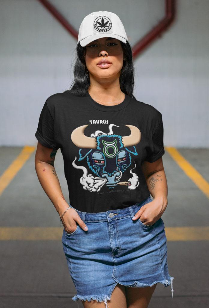 blazin zodiac_just get high_taurus_shirt_womens