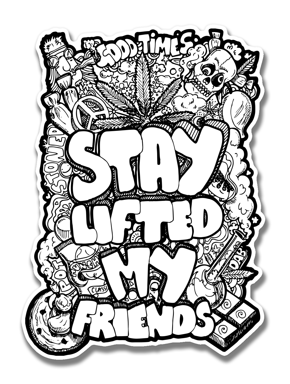 just get high_ stickers_stay lifted my friend_bw