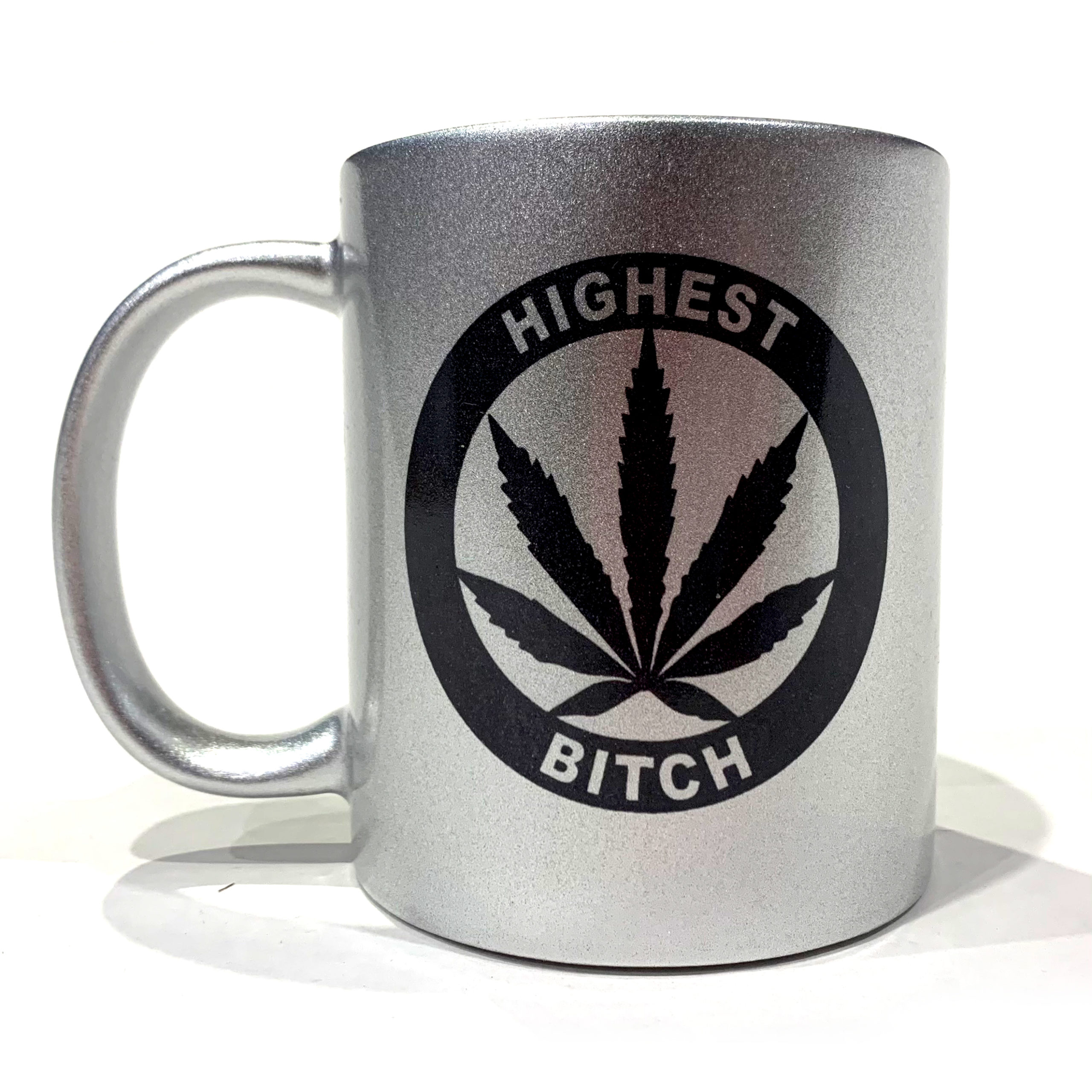 just get high_silver coffee mug_highest bitch