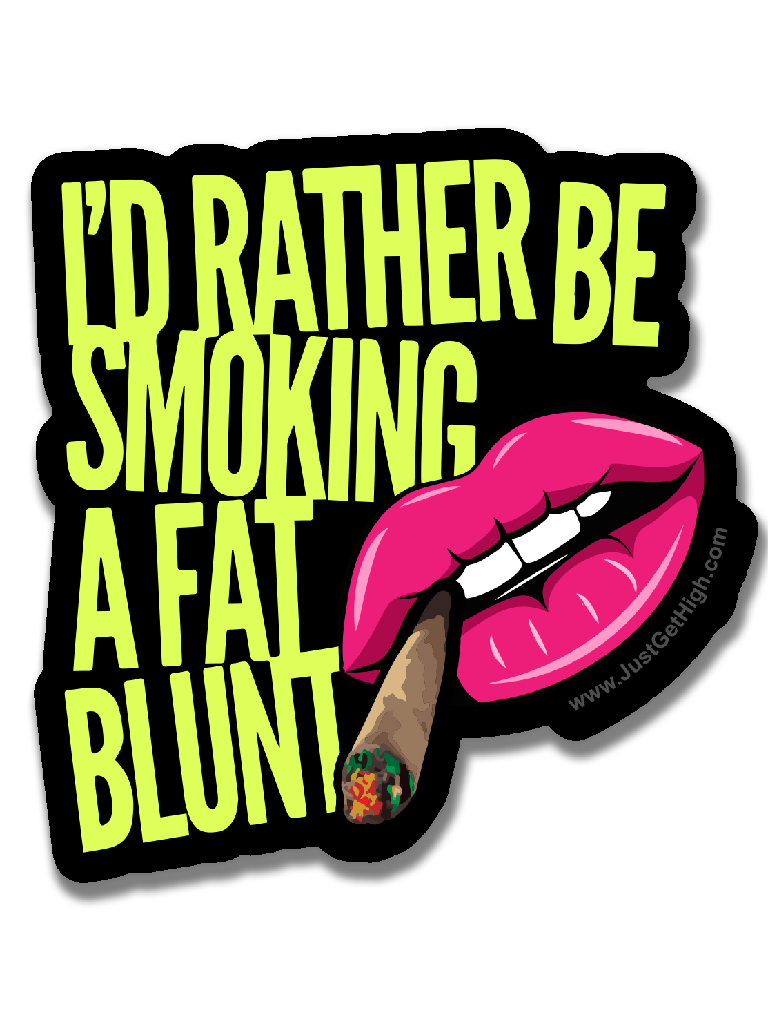 just get high_ stickers_id rather be smoking a blunt