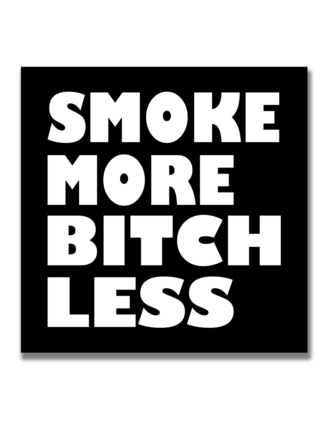 just get high_ stickers_smoke more_bold white font