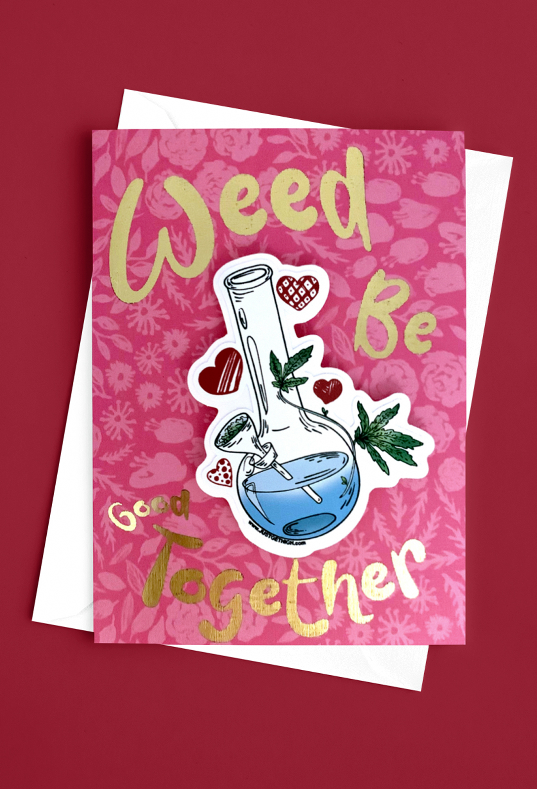 just get high_sticker card_weed be good together_new